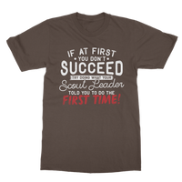 If At First You Don't Succeed Try Doing What Your Scout Leader Told You The First Time Classic Adult T-Shirt