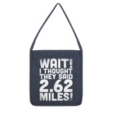 I Thought They Said 2.62 Miles Classic Tote Bag