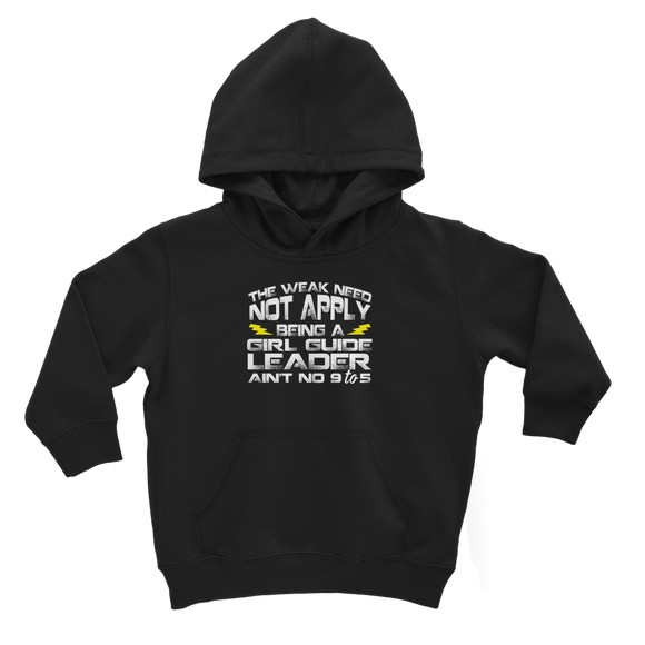 The Weak Need Not Apply Being a Girl Guide Aint No 9 to 5 Classic Kids Hoodie