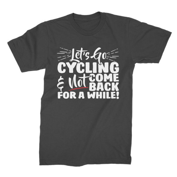 Lets Go Cycling And Not Come Back For A While! Premium Jersey Men's T-Shirt