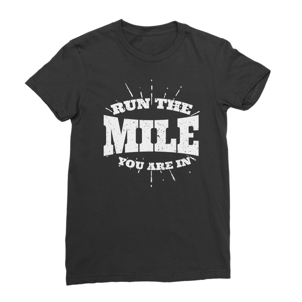 Run The Mile You Are In Classic Women's T-Shirt