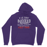 If At First You Don't Succeed Try Doing What Your Guide Leader Told You To Do Classic Adult Hoodie