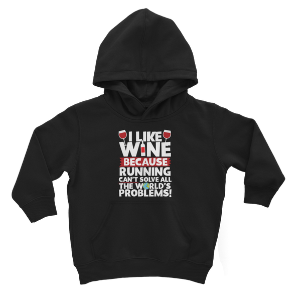 I Like Wine as Running Can't Solve All The World's Problems! Classic Kids Hoodie