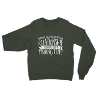 Sorry We Interrupt This Relationship To Bring You A Fishing Trip Classic Adult Sweatshirt