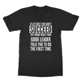 If At First You Don't Succeed Guide Leader Classic Adult T-Shirt