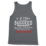 If At First You Don't Succeed Try Doing What Your Guide Leader Told You To Do Classic Adult Tank Top