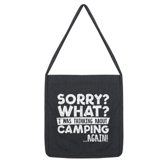 Sorry? What? I was Thinking About Camping..... Again! Classic Tote Bag