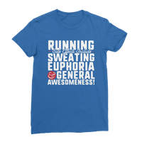 Running Side Effects Include Sweating, Euphoria and General Awesomeness Premium Jersey Women's T-Shirt