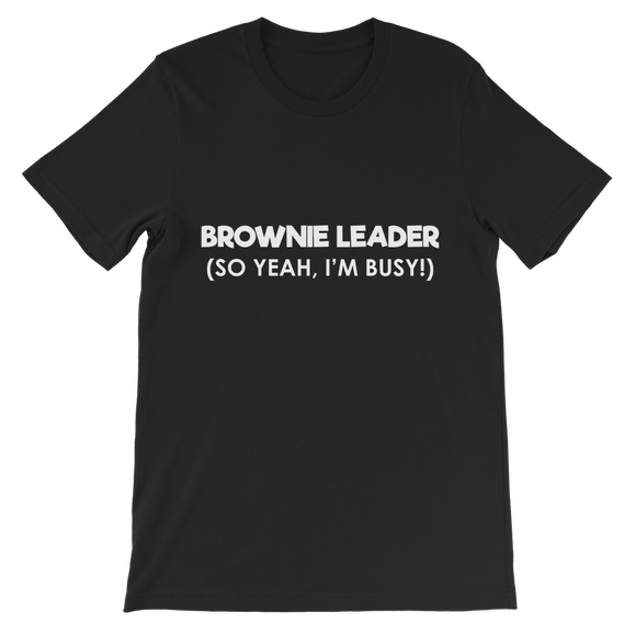 Brownie Leader (So Yeah, I'm Busy!) Guide Premium Kids T-Shirt