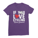 If You Love Cycling We're Friends Classic Women's T-Shirt