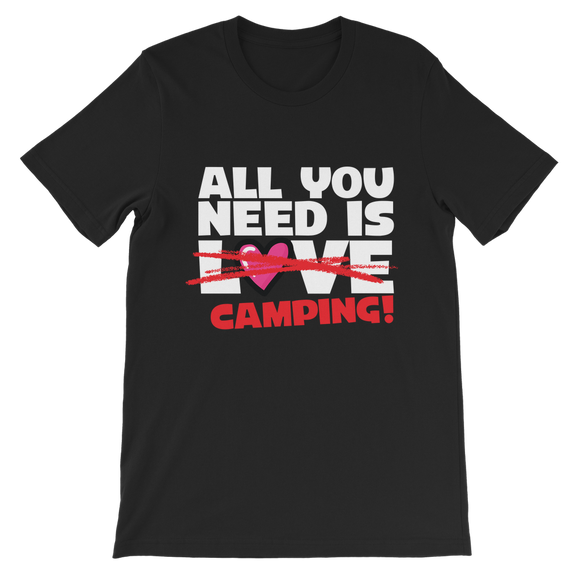 All You Need is Love No Camping! Classic Kids T-Shirt