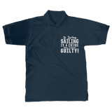 If Loving Sailing is A Crime then I Plead Guilty! Classic Adult Polo Shirt