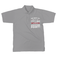 One More Day that I'm not Cycling is one more Day closer to my inevitable breaking point! Classic Women's Polo Shirt