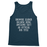 Brownie Leader Because Being Awesome Isn't An Official Job Title Guide Classic Women's Tank Top