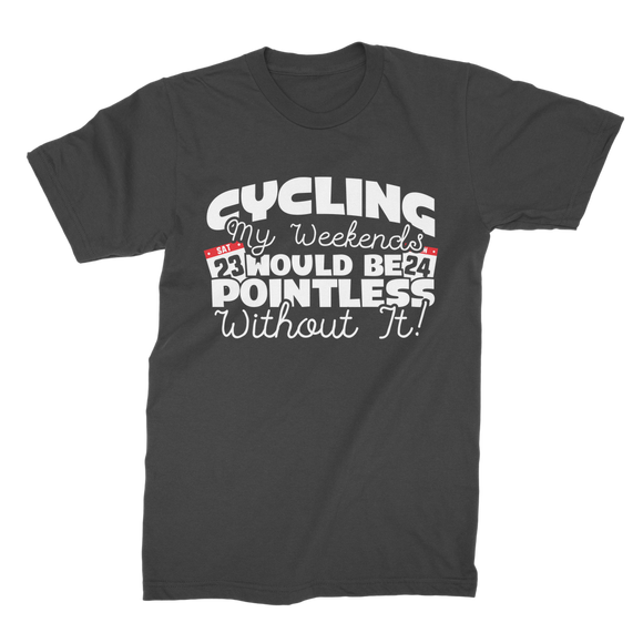 Cycling My Weekends Would Be Pointless Without it! Premium Jersey Men's T-Shirt