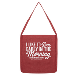 I Like To Run Early In The Morning Classic Tote Bag