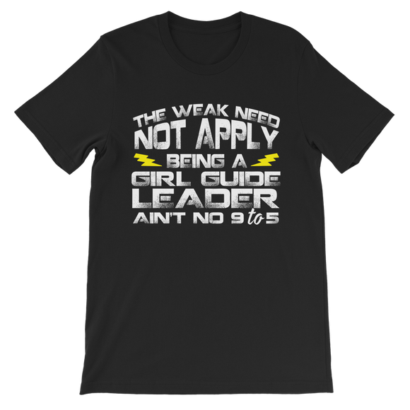 The Weak Need Not Apply Being a Girl Guide Aint No 9 to 5 Classic Kids T-Shirt