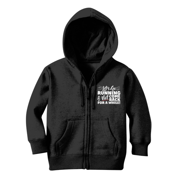 Lets Go Running And Not Come Back For A While! Classic Kids Zip Hoodie