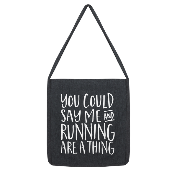 You Could Say Me And Running Are A Thing Classic Tote Bag