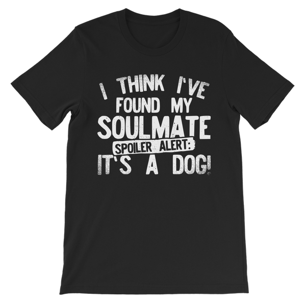 I Think Ive Found My Soulmate Spoiler Alert its a Dog Premium Kids T-Shirt