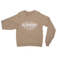 Life Without Running Classic Adult Sweatshirt