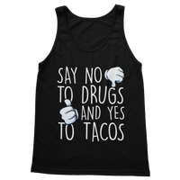 Say No to Drugs Yes to Tacos Classic Adult Tank Top