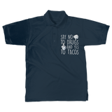 Say No to Drugs Yes to Tacos Classic Women's Polo Shirt