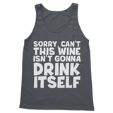 Sorry Ca't This Wine Isn't Gonna Drink Itself Softstyle Tank Top - Challenge The Norm
