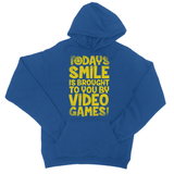 Todays Smile Is Brought To You By Video Games College Hoodie - Challenge The Norm