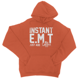 Instant E.M.T Just Add Coffee College Hoodie