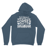 If It Doesn't Involve Horses Then I'm Just Not Interested Heavy Blend Hooded Sweatshirt
