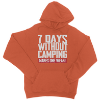 7 Days Without Camping Makes One Weak! Hoodie - Challenge The Norm