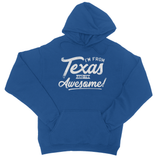 I'M From Texas And I'm Awesome! College Hoodie