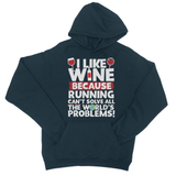 I Like Wine Because Running Can't Solve All World Problems! College Hoodie