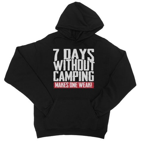 7 Days Without Camping Makes One Weak! Hoodie