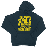 Todays Smile Is Brought To You By Horses! College Hoodie - Challenge The Norm