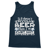 If It Doesn't Involve Beer Then I'm Just Not Interested Softstyle Tank Top
