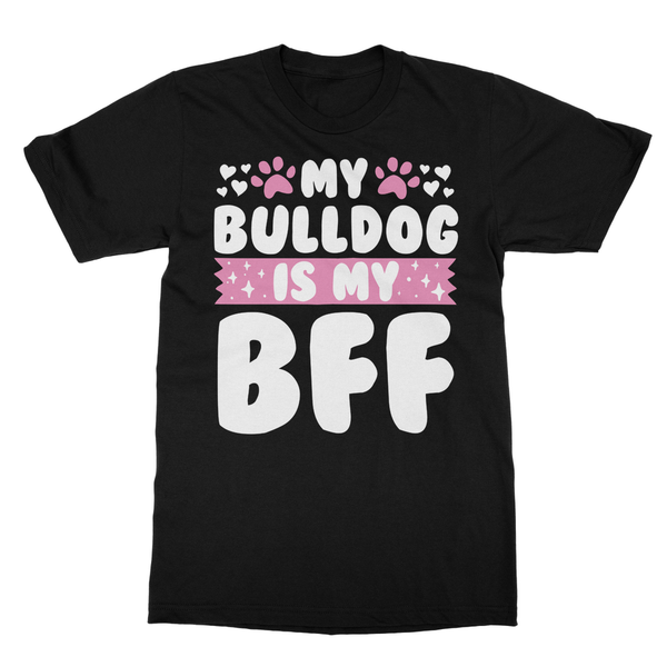 My Bulldog is my BFF Softstyle Ringspun T-Shirt - Challenge The Norm