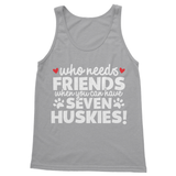 Who Needs Friends When You Can Have Seven Huskies! Softstyle Tank Top