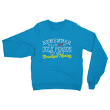 Remember You Are Not An Ulgy Person You Are a Beautiful Monkey Heavy Blend Crew Neck Sweatshirt