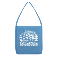 If It Doesn't Involve Horses Then I'm Just Not Interested Tote Bag