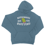 Bookmarks are for Quitters College Hoodie