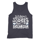 If It Doesn't Involve Horses Then I'm Just Not Interested Fine Jersey Tank Top