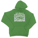 If It Doesn't Involve Camping Then I'm Just Not Interested College Hoodie
