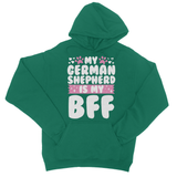 My German Shepherd is my BFF College Hoodie - Challenge The Norm