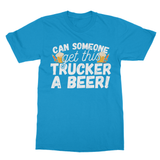 Can Someone Get This Trucker a Beer Softstyle Ringspun T-Shirt