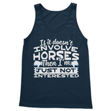 If It Doesn't Involve Horses Then I'm Just Not Interested Softstyle Tank Top