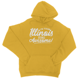 I'M From Illinois And I'm Awesome! College Hoodie