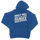 Help Me! I'm On a Family Vacation College Hoodie