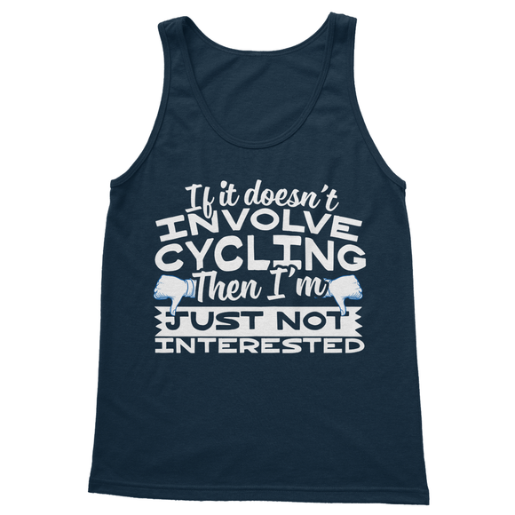 If It Doesn't Involve Cycling Then I'm Just Not Interested Softstyle Tank Top